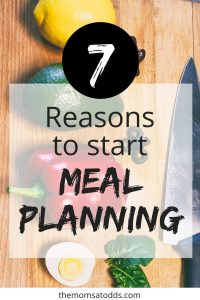 NEED to start meal planning - these are some great reasons why!