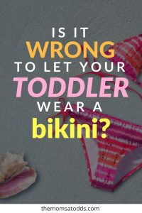 Would you let your toddler wear a bikini? Is a bikini an appropriate toddler bathing suit? Or should they wear one piece bathing suits? The Moms At Odds debate toddler bikinis