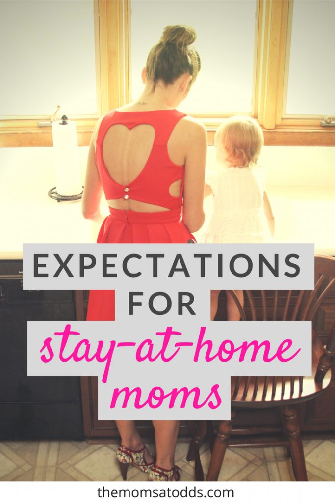 Expectations for Stay At Home Moms
