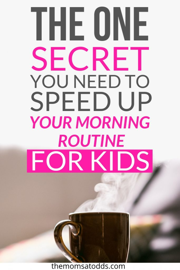 The One Secret You Need to Speed up Your Morning Routine for Kids