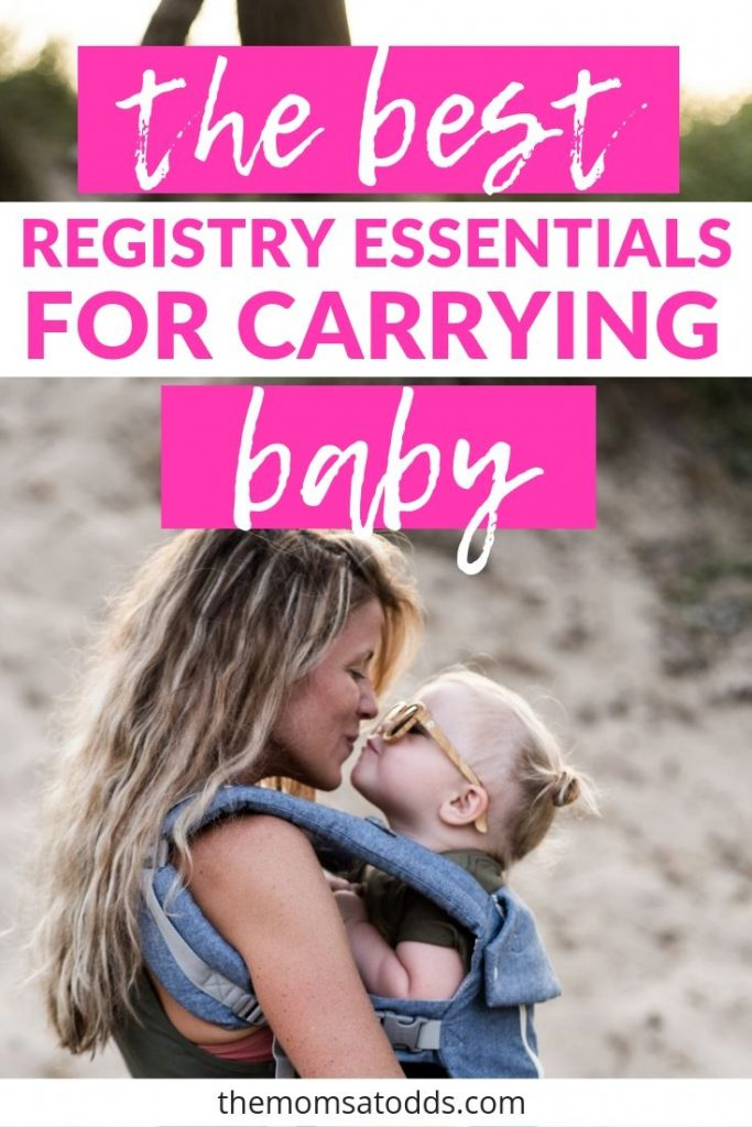 Everything You Need to Know and Have for Carrying Baby!