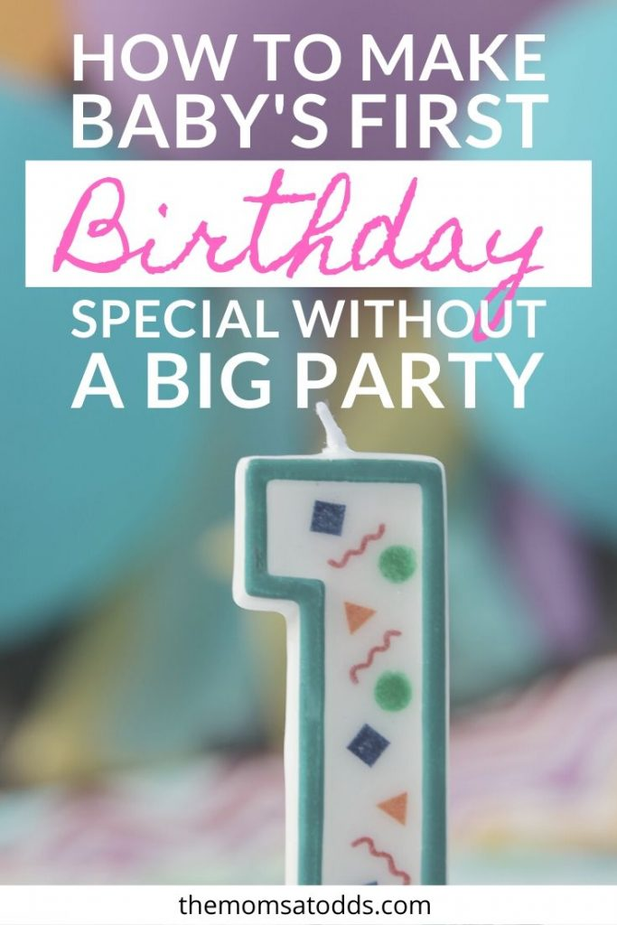 Best ways to celebrate a first birthday without a huge party!
