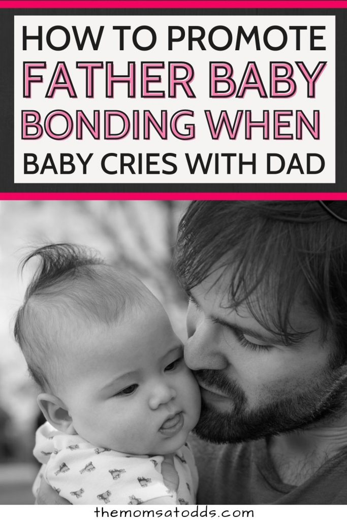 What to Do When Baby Cries With Dad: Tips for Father Baby Bonding