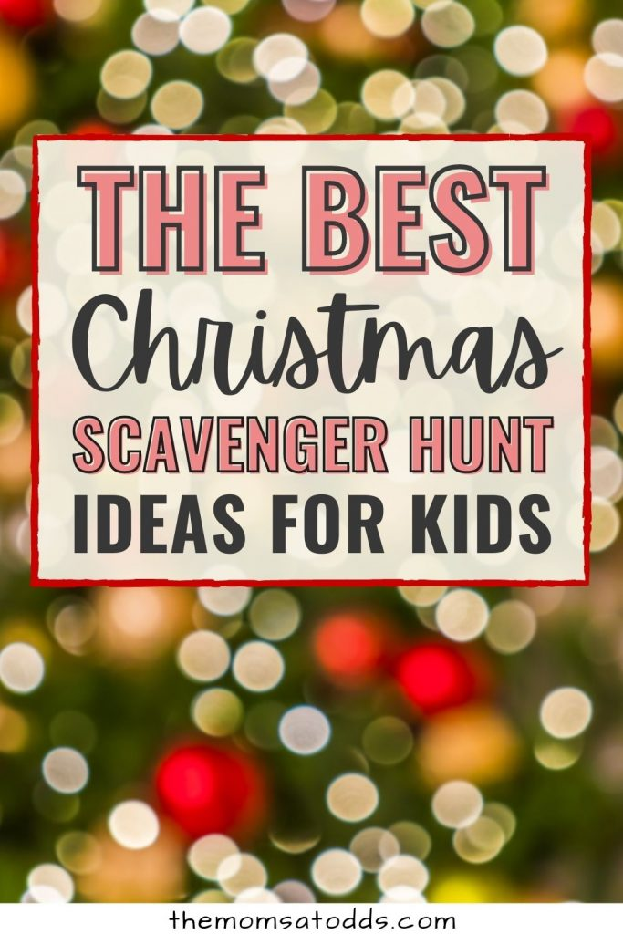The Best Ever Christmas Scavenger Hunt Ideas for Kids