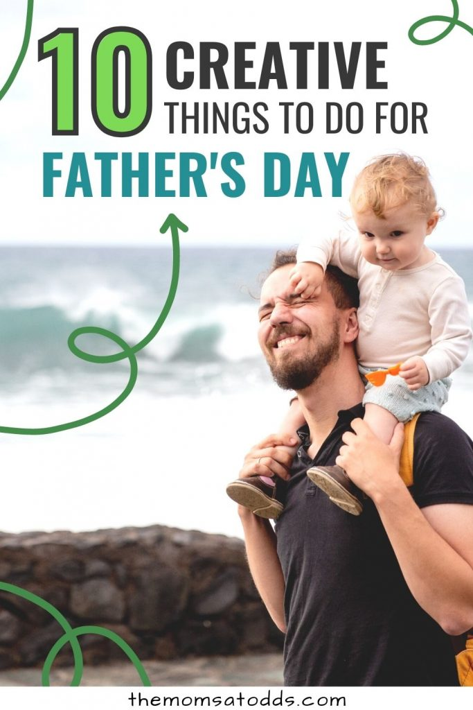 10 Creative Things to Do for Father's Day